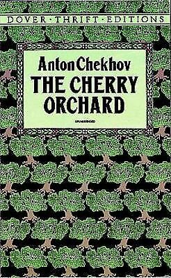 DOVER THRIFT EDITION The Cherry Orchard   by Anton Chekhov