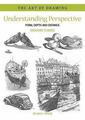 Understanding Perspective: Form, Depth and Distance (The Art of Drawing), Civard