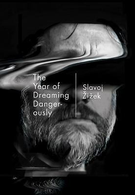 The Year of Dreaming Dangerously, Zizek, Slavoj, Good Book