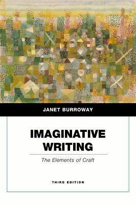 Imaginative Writing: The Elements of Craft (Penguin Academics Series) (3rd Editi