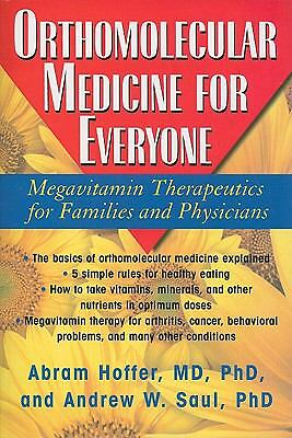 Orthomolecular Medicine For Everyone: Megavitamin Therapeutics for Families and