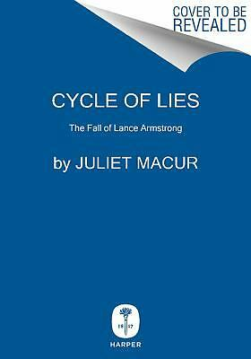 Cycle of Lies: The Fall of Lance Armstrong, Macur, Juliet, Good Book