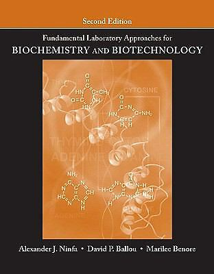 Fundamental Laboratory Approaches for Biochemistry and Biotechnology, Benore, Ma