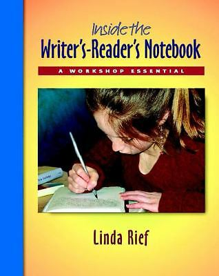 Inside the Writer's-Reader's Notebook: A Workshop Essential, Rief, Linda, Good B