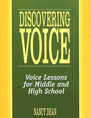 Discovering Voice: Voice Lessons for Middle and High School (Maupin House), Dean
