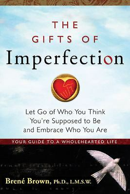 THE GIFTS OF IMPERFECTION Brene Brown embrace who you are, guide to wholehearted