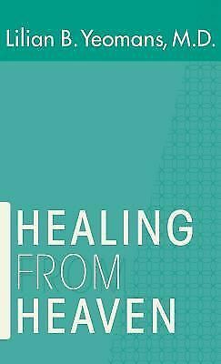 Healing from Heaven, Yeomans, Lilian B., Very Good Book