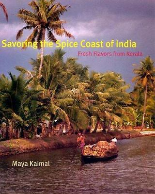 Savoring the Spice Coast of India: Fresh Flavors from Kerala, Kaimal, Maya, Good
