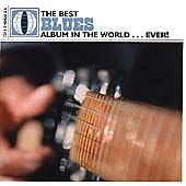 The Best Blues Album in the World...Ever!