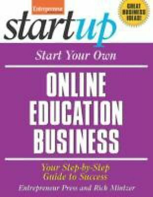 Start Your Own Online Education Business: Your Step-By-Step Guide to Success (St