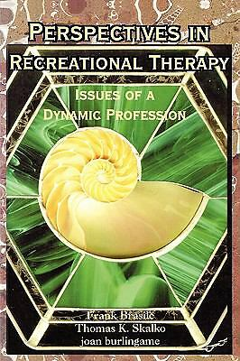 Perspectives in Recreational Therapy: Issues of a Dynamic Profession