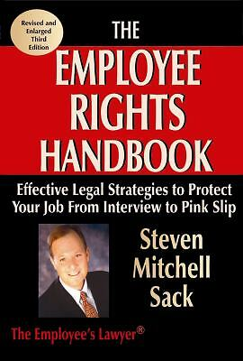 The Employee Rights Handbook: Effective Legal Strategies to Protect Your Job fro