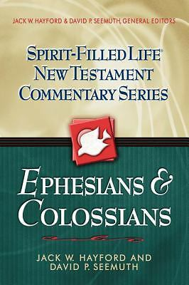Ephesians & Colossians (Spirit-Filled Life New Testament Commentary), David P. S