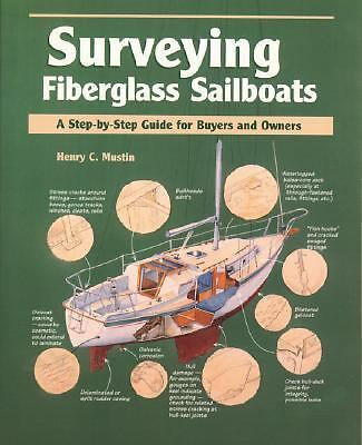 Surveying Fiberglass Sailboats: A Step-by-Step Guide for Buyers and Owners, Henr