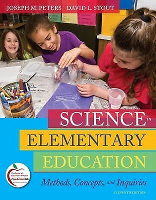 Science in Elementary Education: Methods, Concepts, and Inquiries (11th Edition)