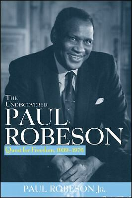 The Undiscovered Paul Robeson: Quest for Freedom, 1939 - 1976, Robeson, Paul, Go