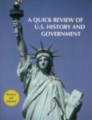 A Quick Review of U.S. History and Government: Everything You Need to Know to ..