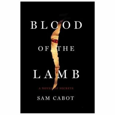 BLOOD OF THE LAMB by Sam Cabot a novel of secrets    HARDCOVER!!!