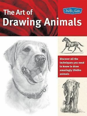 The Art of Drawing Animals: Discover all the techniques you need to know to draw