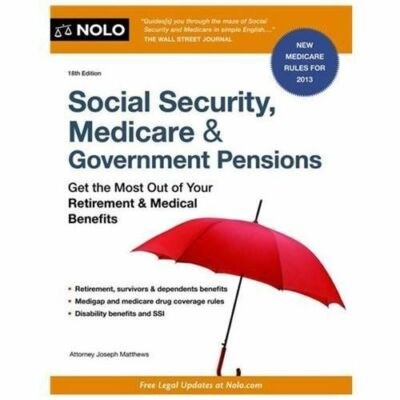 Social Security, Medicare and Government Pensions: Get the Most Out of Your Reti