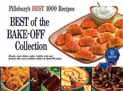 Best of the Bake-Off Collection: Pillsbury's Best 1000 Recipes, Pillsbury Editor