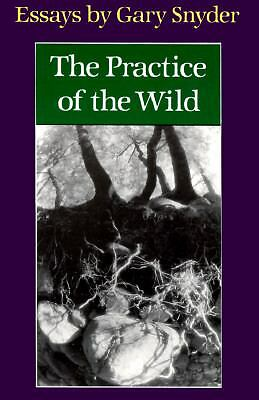 THE PRACTICE OF THE WILD by Gary Snyder pb