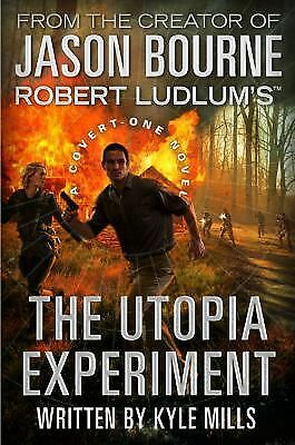 Robert Ludlum's THE UTOPIA EXPERIMENT by Kyle Mills a Covert One novel  hardback