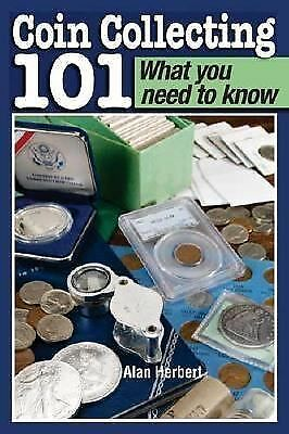 Coin Collecting 101 What You Need to Know, , Good Book