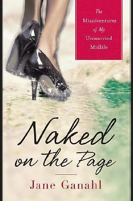 NAKED ON THE PAGE by Jane Ganahl     HARDCOVER!!!