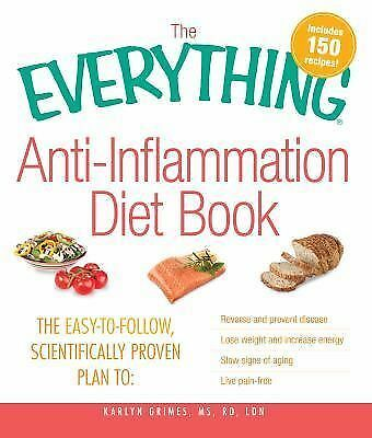 The Everything Anti-Inflammation Diet Book: The easy-to-follow, scientifically-p