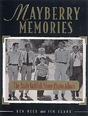 Mayberry Memories: The Andy Griffith Show Photo Album, Beck, Ken, Clark, Jim, Go