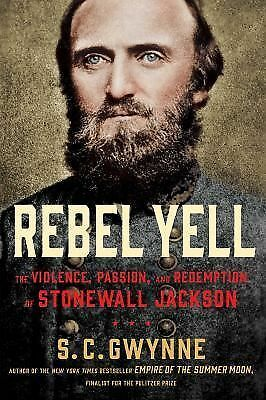 Rebel Yell: The Violence, Passion, and Redemption of Stonewall Jackson, Gwynne,
