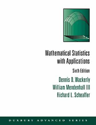 Mathematical Statistics with Applications (Mathematical Statistics (W/ Applicati