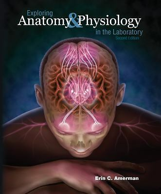 Exploring Anatomy & Physiology in the Laboratory, Erin C. Amerman, Good Book
