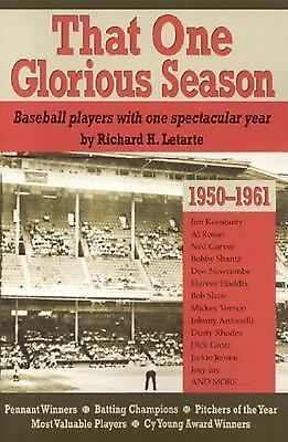 That One Glorious Season: Baseball Players with One Spectacular Year, 1950-1961,