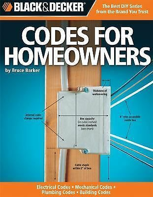 Black & Decker Codes for Homeowners: Electrical Codes, Mechanical Codes, Plumbin
