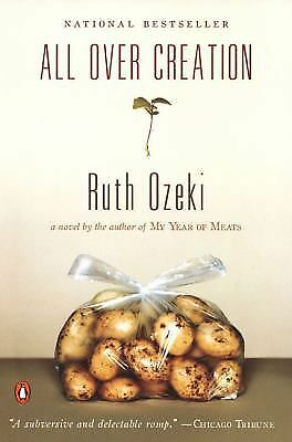 ALL OVER CREATION by Ruth Ozeki   humor & optimism   pb