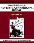 MARKETING YOUR CONSULTING OR PROFESSIONAL SERVICES attract new clients UNUSED