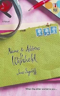 NAME & ADDRESS WITHHELD by Jane Sigaloff   when the other woman is you