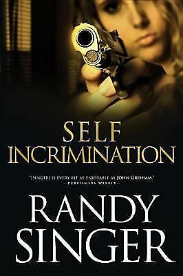 SELF INCRIMINATION by Randy Singer   pb