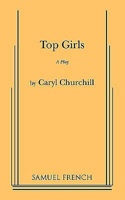 TOP GIRLS by Caryl Churchill   a play in 2 acts