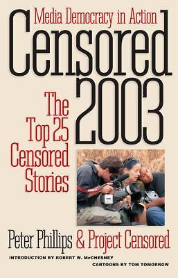 Censored 2003: The Top 25 Censored Stories, Project Censored, Peter Phillips, Go