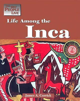 Life Among the Inca (Way People Live), Corrick, James A., Good Book