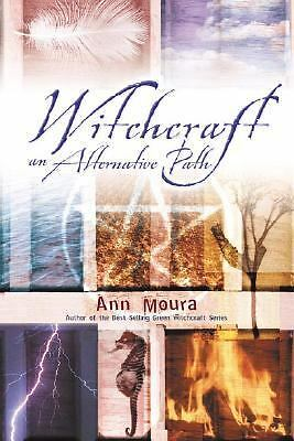Witchcraft An Alternative Path, Moura, Ann, Good Book