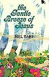 Gentle Breeze of Jesus:, Tari, Mel, Good Book