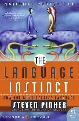 P. S. Ser.: The Language Instinct : How the Mind Creates Language by Steven P...