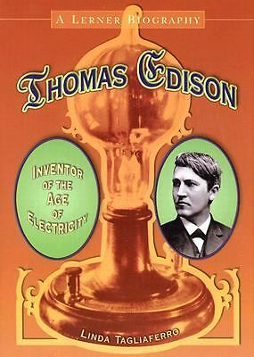 Thomas Edison: Inventor of the Age of Electricity (Lerner Biography), Tagliaferr