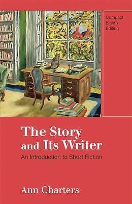 The Story and Its Writer: An Introduction to Short Fiction, Charters, Ann, Good