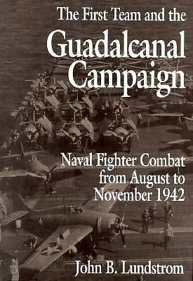 The First Team and the Guadalcanal Campaign: Naval Fighter Combat from August to