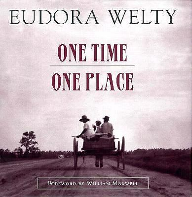 EUDORA WELTY One Time One Place MISSISSIPPI IN THE DEPRESSION snapshot album